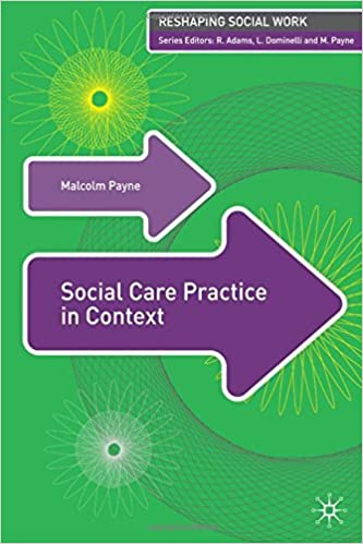 Social Care Practice in Context (Reshaping Social Work) by Malcolm Payne (2008-10-06)