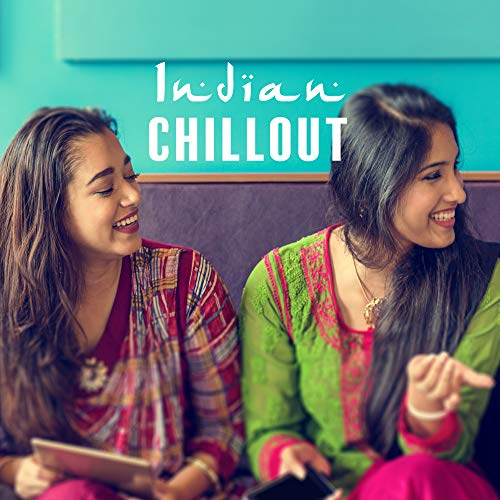 Indian Chillout: Music from the Farthest Asian Lands