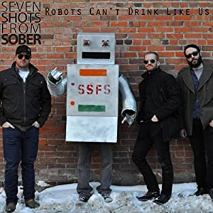 Robots Can't Drink Like Us [Explicit]