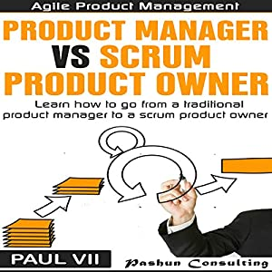 Agile Product Management: Product Manager vs Scrum Product Owner Audiobook