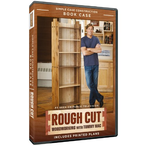 - Rough Cut - Woodworking with Tommy Mac: Season 2, Simple Case Construction Book Case (DVD + Printed Plans) DVD