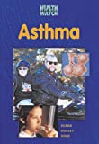 Asthma, Susan Dudley Gold, 0766016560