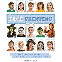Face Painting: Over 30 faces to paint, with simple step-by-step instructions