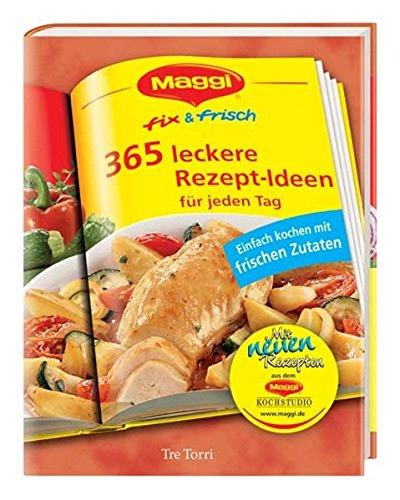 Maggi kochstudio  Maggi - fix & frisch: 365 Rezept-Ideen für jeden Tag / Einfach ...