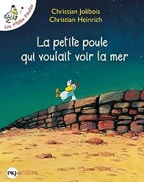 Les P'tites Poules : La petite poule qui voulait voir la mer par Jolibois