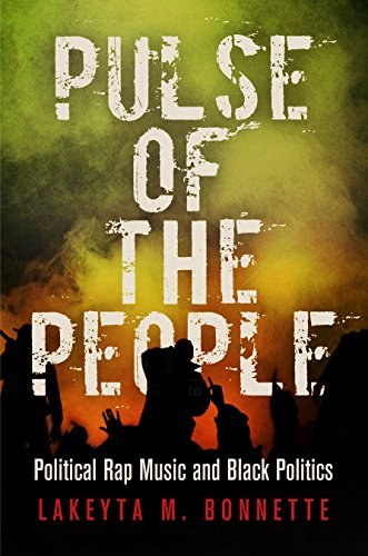 Search : Pulse of the People: Political Rap Music and Black Politics (American Governance: Politics, Policy, and Public Law)