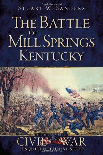 The Battle of Mill Springs, Kentucky (Civil War Series)