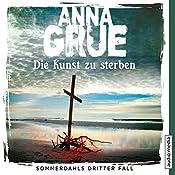 Die Kunst zu sterben (Sommerdahl 3) | Anna Grue