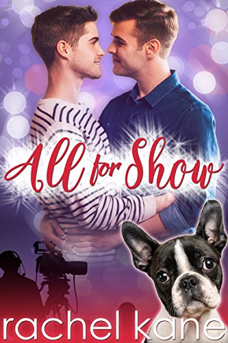 All For Show: A Fake Boyfriend Gay Romance by [Kane, Rachel]