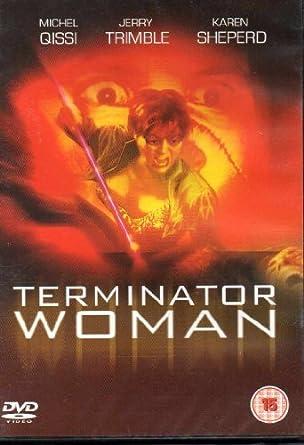 Terminator Woman DVD 2007 by Karen Sheperd, Michel Qissi ...