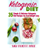 Ketogenic Diet: 35 Simple & Delicious Ketogenic Diet Recipes for Fast Weight Loss (Low Carb Diet for Beginners, Keto Diet)
