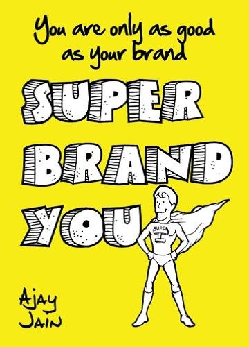 YOU ARE ONLY AS GOOD AS YOUR BRAND SUPER BRAND YOU pdf