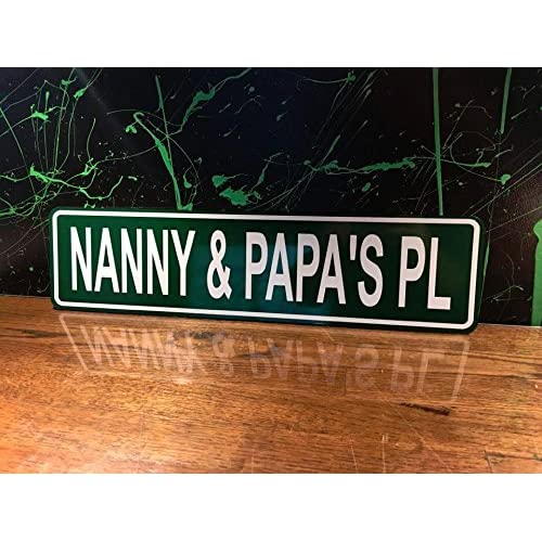 """NANNY & PAPA'S PL"" 6x24 Green Aluminum Road Sign"