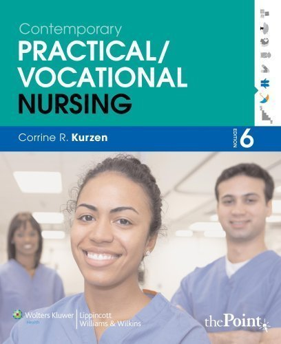 Contemporary Practical/Vocational Nursing (Lippincott's Practical Nursing) 6th (sixth) Edition by Kurzen MEd MSN RN, Corrine R. published by Lippincott Williams & Wilkins (2010)