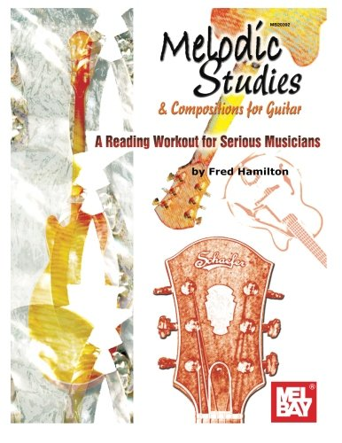 Mel Bay Melodic Studies & Compositions for Guitar: A...