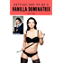 Getting her to be a Vanilla Dominatrix (No Fuss Femdom How-To Guides Book 2)