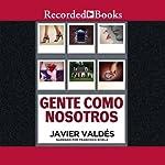 Gente como nosotros [People Like Us (Texto Completo)]   Javier Valdes