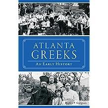 Atlanta Greeks: An Early History (American Heritage)