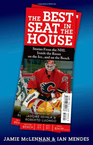 R.E.A.D The Best Seat in the House: Stories from the NHL--Inside the Room, on the Iceand on the Bench Z.I.P