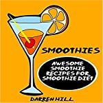 Smoothies: Awesome Smoothie Recipes for Smoothie Diet | Darren Hill