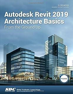 Autodesk Revit 2019: Fundamentals for Architecture (Imperial Units