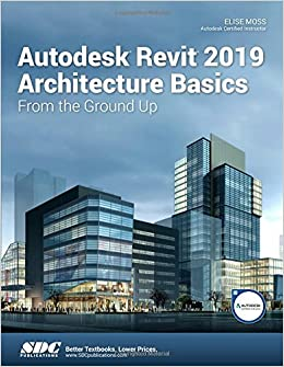 Autodesk Revit 2019 Architecture Basics: Amazon co uk: Elise