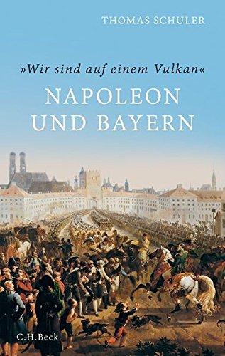 'Wir sind auf einem Vulkan': Napoleon und Bayern