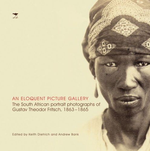 An Eloquent Picture Gallery: The South African Portrait Photographs of Gustav Theodor Fritsch,1863-1865 ebook