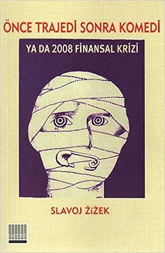 Once Trajedi Sonra Komedi Ya Da 2008 Krizi Amazon Co Uk Kolektif