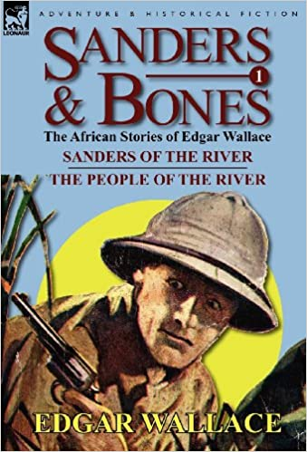 Book Sanders & Bones-The African Adventures: 1-Sanders of the River & the People of the River