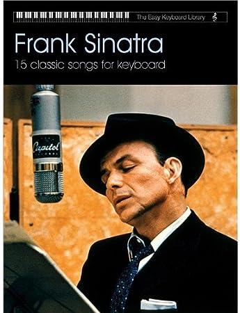The Easy Keyboard Library: Frank Sinatra. Partituras para ...