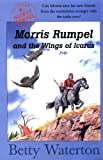 Morris Rumpel and the Wings of Icarus, Betty Waterton and House, 0888994095