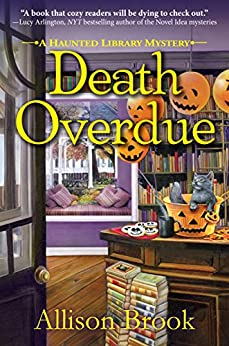 Death Overdue: A Haunted Library Mystery by [Brook, Allison]