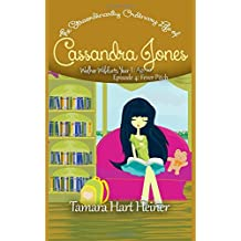 Episode 4: Fever Pitch: The Extraordinarily Ordinary Life of Cassandra Jones (Walker Wildcats Year 1: Age 10) (Volume 4)
