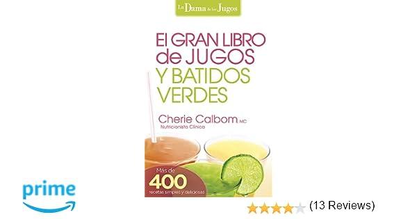El Gran Libro de Jugos y Batidos Verdes: Mas de 400 Recetas ...