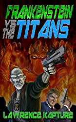 Frankenstein Vs. The Titans (The Fists of Frankenstein Book 1)
