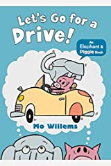 Let's Go for a Drive! (Elephant and Piggie) Paperback