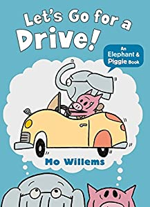 Paperback Let's Go for a Drive! (Elephant and Piggie) [Paperback] Mo Willems (author) Book