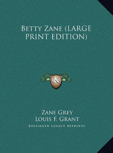 Betty Zane (LARGE PRINT EDITION) pdf