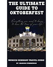 The Ultimate Guide to Oktoberfest: Munich Germany Travel Guide