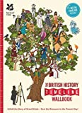 The British History Timeline Wallbook: Unfold the Story of Great Britain - From the Dinosaurs to the Present Day!: From the Dinosaurs to the Present Day (Timeline Wallbooks)