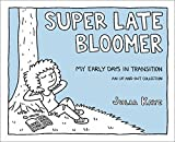 #8: Super Late Bloomer: My Early Days in Transition