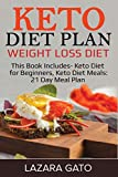 Keto Diet Plan: Weight Loss Diet: This Book