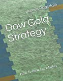 img - for Dow Gold Strategy: How To Beat The Market book / textbook / text book