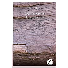 Les Anciens Terrestres II (Essai) (French Edition)