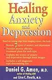 Healing Anxiety and Depression, Daniel G. Amen, 0399150366