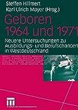 img - for Geboren 1964 und 1971: Neuere Untersuchungen zu Ausbildungs- und Berufschancen in Westdeutschland (German Edition) by Karl Ulrich Mayer (2004-09-29) book / textbook / text book