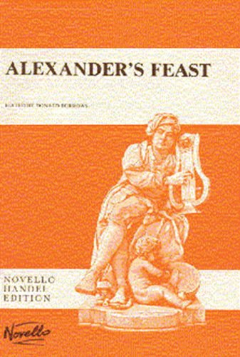 Alexander's Feast or, The Power of Musick: An Ode in Honour of St. Cecila (Music Sales America)