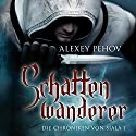 Schattenwanderer (Die Chroniken von Siala 1) Audiobook by Alexey Pehov Narrated by Kai Taschner