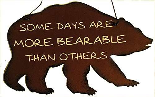 Some Days are More Bearable Than Others Bears Country Wild Animal Rustic Hanging Sign Ornament